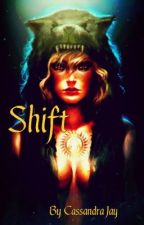 "Shift (A Mated Love Story) *PREVIOUSLY known as ""Golden Lilies"" by InkFairy"