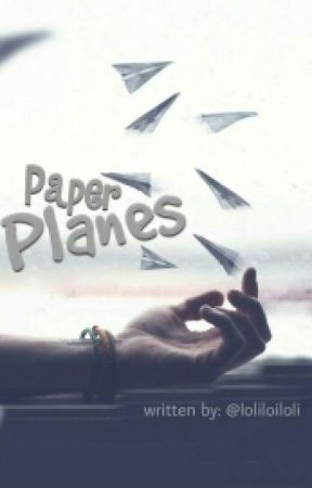 *Paper Planes* {ON HOLD} by LoliLoiLoli