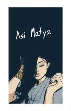 Asi Mafya  (GÖLGE-FIRTINA) by hilalandirem
