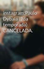 instagram;Paulo Dybala (2da temporada) by goalsbaby