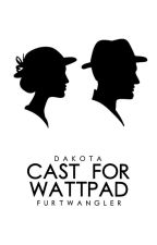 Cast for Wattpad by DakotaFurtwangler