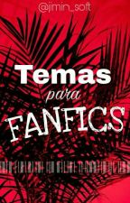 >» Temas Para Fanfics «< by jimin_soft