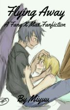 Flying Away - A Fang X Max Fanfiction by _Miyuu_