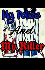 My Police and My Killer  by Thripp