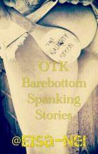 OTK Barebottom Spanking Stories by Elsa-Nel