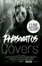 Phasmatos Covers    Fechado by TalvezThata
