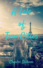 A Tale of Two Cities  by Overly_Obsessed46