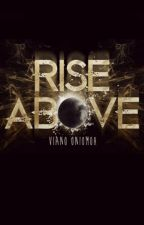 Rise Above by vee_ano