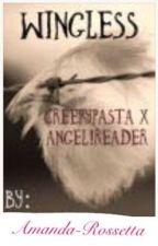 Wingless {Creepypasta x  Former Angel! Criminal(?) hybrid! Reader} by Amanda-Rossetta