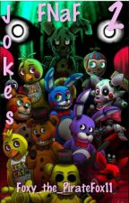 FNaF-jokes 2 by Foxy_the_PirateFox11