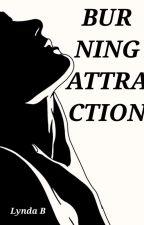 Burning Attraction by Lyndab8