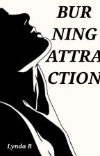 Burning Attraction by Lyndab8