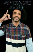 Hang In There(A Daveed Diggs Story) by mykalb1108