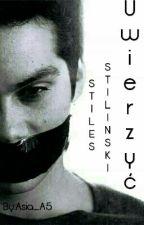 Uwierzyć//Stiles Stilinski [ W Trakcie Przeróbek] by Asia_A5