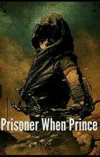 أسيرة عند الأمير - Prisoner When Prince by YusraHamed