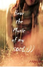 Hear the Music of my Soul :) by Hapcher