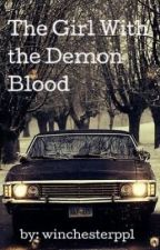 The Girl With the Demon Blood  by winchesterppl