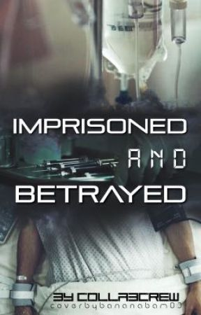 Imprisoned and Betrayed by CollabCrew