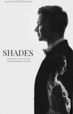Shades | Libro #2 by HoneymoonDream
