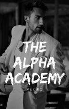 The Alpha Academy by muxiro