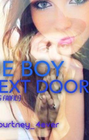 THE BOY NEXT DOOR  by Rourtney_4ever