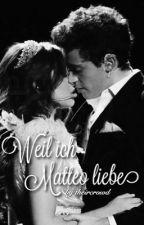 Weil ich Matteo liebe  by theircrowd