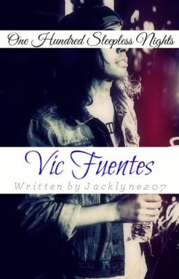 One Hundred Sleepless Nights [Vic Fuentes- Pierce The Veil fanfic]