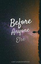 Before Anyone Else || Jeon Jungkook by -mondaze