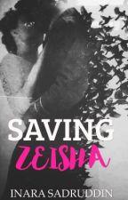 Saving Zeisha - Completed √ by Inara_Sadruddin