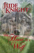 The Heart of a Wolf (novella) by JudeKnight