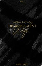 BHO: His Secret Agent Wife (Mishy and Dale Alternate Ending) by MsButterfly