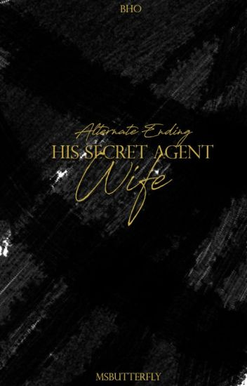 BHO: His Secret Agent Wife (Mishy and Dale Alternate Ending)