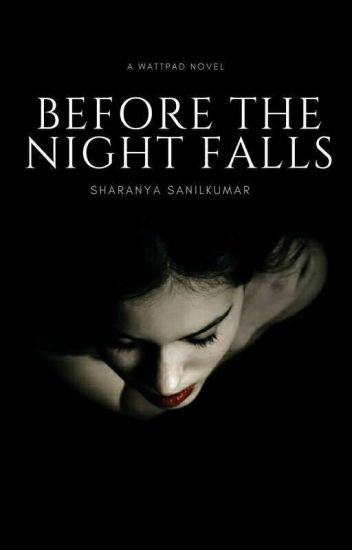 Before The Night Falls (On Edit Mode ) #Wattys2017