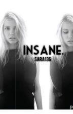 Insane. by sara136