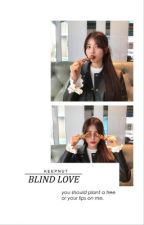 blind love → s.w by keepnut