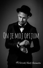 On je moj opijum ||NEYMAR JR|| by SarahAndAntonella
