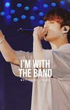I'M WITH THE BAND by 97KING