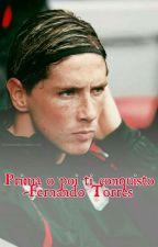 'Prima o poi ti conquisto'   Fernando Torres  by Martiina32