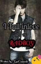 """""""I fall inlove with the badboy"""" by LoveCassarah"""