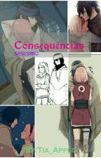 Consequências (SasuSaku) [✔] by Dona_Apple