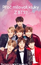 Proč milovat kluky z BTS? by UnicornTaekook
