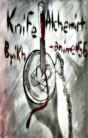 The Knife Alchemist (Fullmetal Alchemist Fanfiction) by Leli_chan