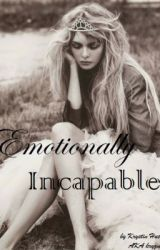 Emotionally Incapable (Third Book to Politically Incorrect) by kryzme