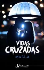 Vidas Cruzadas by mari280704