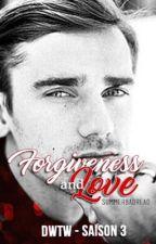 Forgiveness & Love - Antoine Griezmann (DWTW - Saison 3) by SummerBadRead