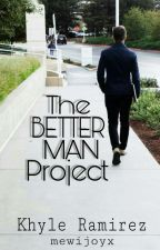 The Better MAN Project by mewijoyx