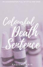 Colourful Death Sentence  by Radical_rain