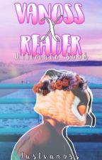 Vanoss x Reader Ultimate book🔓 by JustVanoss