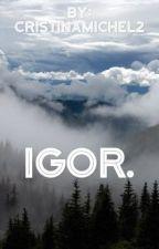 Igor by CristinaMichel2