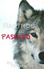 Rastros do Passado. by elissandrofernandes